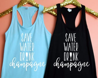 Bachelorette Party Tank, Bachelorette Party Shirts, Save Water Drink Champagne, Bridesmaid Gift, Bachelorette Shirt, Champagne Shirt