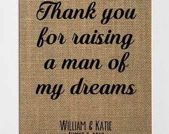 Thank You For Raising A Man Of My Dreams CUSTOM - BURLAP SIGN 5x7 8x10 - Rustic Vintage/Home Decor/Wedding Decor/Love House Sign