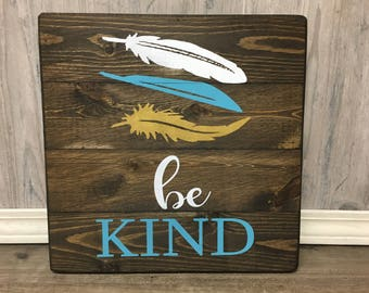 Be Kind Sign/ feather sign/ gold sign/ Nursery Set