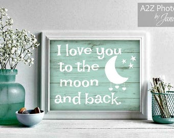 I love you to the moon and back quote fine art home decor wall art photo print