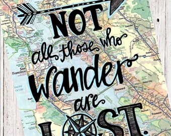 Not All Those Who Wander Are Lost Art Digital Print