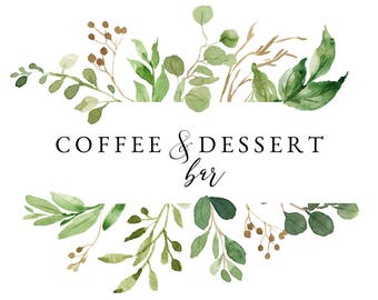 Greenery Coffee & Dessert Bar Sign || Wedding Sign || Bridal Shower Sign || Automatic Download