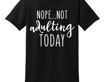 Nope... NOT Adulting Today
