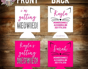 im getting meowied cat whiskers bachelorette party can coolers / bachelorette party favors / bride favors