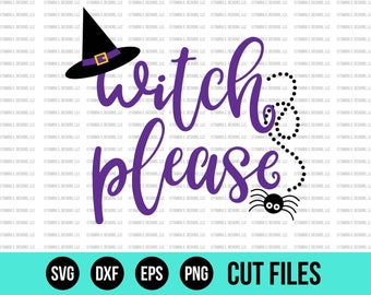 Witch SVG Designs, Witch Please SVG, Witch SVG Files, Halloween svg, Halloween Cricut svg, Fall svg, Halloween svg Cricut