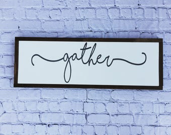 "Farmhouse ""gather"" Sign"
