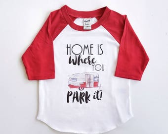 ADULT - Home Is Where You Park It - Camping Tee - RV Life Shirt - Happy Glamper - Summer Raglan - Ladies Glamping Tee - Mommy and Me