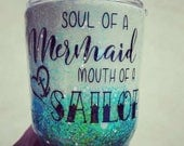 Glittery, Glow in the Dark Holographic Tumblers, with Mermaid - Sailor Quote!//Mermaid glittery tumbler//glitter cups//Custom Options