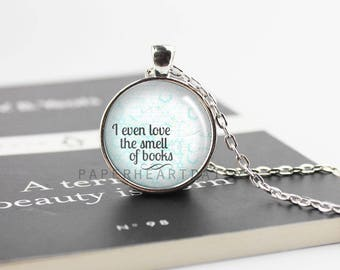 Book Quote Necklace - Bookworm for Her - Book Lover Pendant - The Smell of Books - Bookworm Gifts - Book Jewelry - Book Gifts - (B4558)