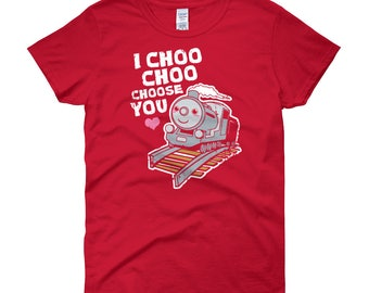 Train Valentines Day Shirt Cute I Choo Choo Choose You Cartoon Gift Love Couples Romantic Funny Locomotive Engineer Women T-shirt