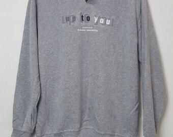 Vintage Kansai Yamamoto Up To You spellout sweatshirt