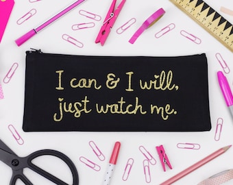 Pencil Case - I Can and I Will, Just Watch Me - Black and Gold Glitter -  Motivational / Empowering / Positive