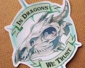 In Dragons We Trust -  Matte Vinyl Sticker