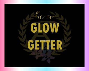 Be A, Glow Getter, SVG