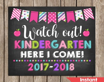 Girl Watch Out Kindergarten Here I Come Sign 2017-2018, Chalkboard Sing,First Day of Kindergarten sign,Instant Download,Photo Prop,Printable