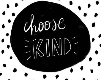 Choose kind print
