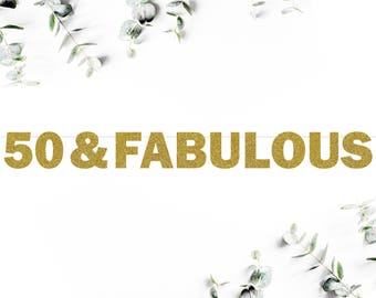 50 & FABULOUS (F5) - glitter banner / milestone / 50th / birthday / photo booth / prop / backdrop / party decoration