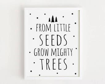 Printable - Baby quotes for nursery Boy Girl art From little seeds grow mighty trees quote Poster 50x70 print Black and white wall Decor