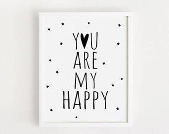 Printable You are my happy quotes Poster Sign Black and white simple Cute Nursery Wall art Decor art print download 8x10 INSTANT DOWNLOAD