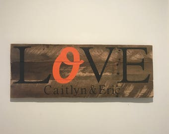 LOVE O's sign Custom // Customized // Baseball // Orioles // Maryland // Baltimore // Gifts for Her // Gifts for Him // Wedding //