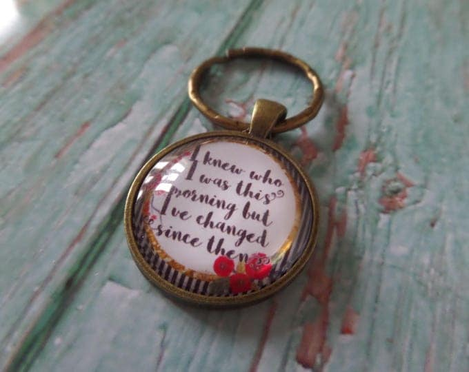 I knew who I was this morning but I've changed since then Wonderland quote 25mm glass dome keyring, alice keyring, wonderland gift, fan gift