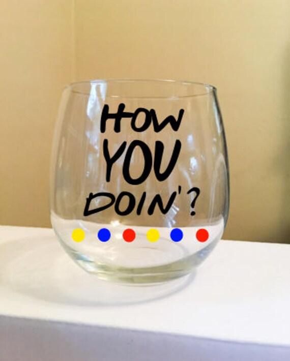 How You Doin'? Stemless Wine Glass {F.R.I.E.N.D.S.}