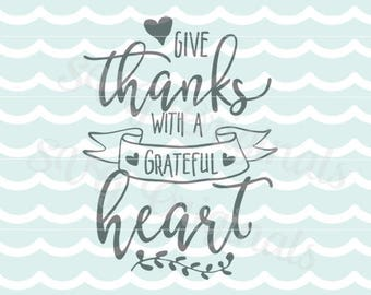 Fall SVG file. Give thanks with a grateful heart Happy Thanksgiving Fall Harvest Autumn