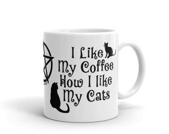 I Like My Coffee How I like My Cats! Funny Cheeky Witch® Mug