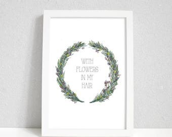 Nursery Print - With Flowers in my hair |  Floral Wreath Quote Print | Wall Art