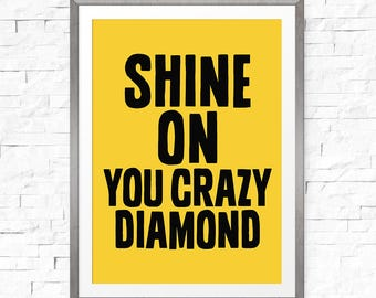 Quote Posters, Shine On You Crazy Diamond, Lyric Poster, Inspirational Quote, Black White Print, Pink Floyd Poster, Song Lyric Print