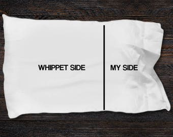 Whippet pillow case - Whippet gifts -Whippet Side- My Side