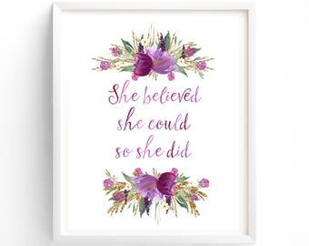 She Believed She Could So She Did, Printable Pink, Purple  Floral, Inspirational, Motivational, Quote, Digital Download