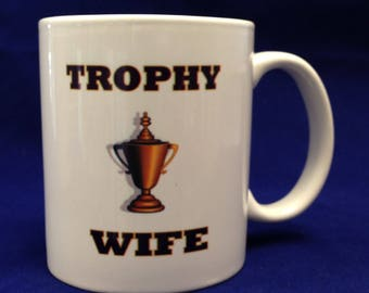 11oz White Ceramic Coffee Mug - Trophy Wife Mug - Ships within 48 Hours - Gift for Her