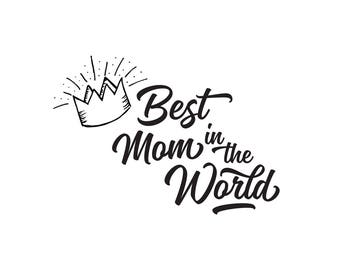 """Best Mom in the World Print, 8.5"""" x 11"""", Digital Print, Instant Download. Printable"""