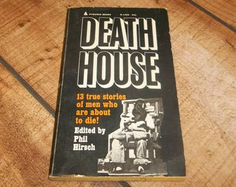 DEATH HOUSE 13 True Stories of Men About To Die, Death Row, Electric Chair, Capital Punishment Paperback Book. 1966, Phil Hirsch