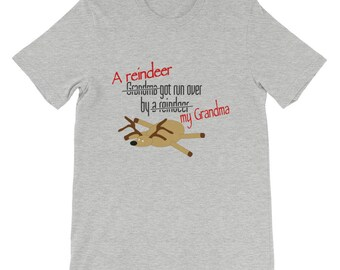 Grandma Got Run Over by a Reindeer Shirt - Funny Christmas Shirt -Funny Reindeer Shirt - Christmas Humor-Silly Christmas Shirt-Play on Words