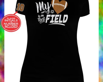 My Heart is on that Field Football Mom Shirt, Football Mom Shirt, Football Spirit Wear, Football Mom Shirts