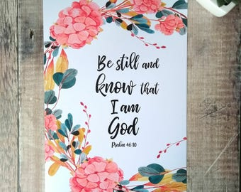 Be still and know that I am God print - Psalm 46 print - Christian prints - Christian Gifts - Bible verse prints - Faith print - Mothers Day