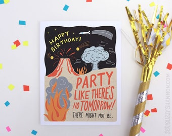 "Funny Birthday Card, Cool Birthday Card, Science Birthday, Doomsday Card ""Party like there's no tomorrow"" A2  Birthday Card"
