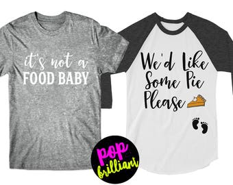 Thanksgiving Maternity Shirt. We'd Like Some Pie Please. Maternity Thanksgiving Shirt. Funny Pregnancy Thanksgiving Holiday TShirt