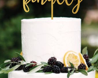 Cake Topper, Finally Cake Topper, Wedding Cake Topper, Birthday Cake Topper, Bachelorette Cake Topper, Bridal Shower Cake Topper