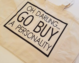 Oh Darling Go BUY A Personality Cotton Tote Bag, Cute Market Bag, Funny Reusable Tote Bag, Adult Humor Tote, Custom Tote Bag, Graphic Print