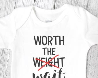 Gender Neutral Baby Clothes - Worth the Weight/Wait - Funny Baby Clothes