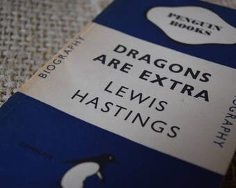 Dragons are Extra. Lewis Hastings. A Vintage Penguin Book 601. 1947. First Edition