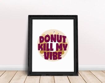 Donut Quote | Donut Print, Donut Watercolor, Food Art, Kitchen Art, Kitchen Decor, Immediate Download, Printable Poster, Digital Print