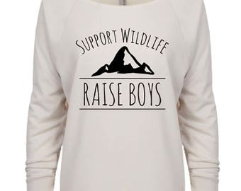 Support Wildlife Raise Boys, Mom of Boys Shirt, Mom Life Tee, Slouchy Over the Shoulder, French Terry, Trendy Mom of Boys, Comfy Mom Shirt