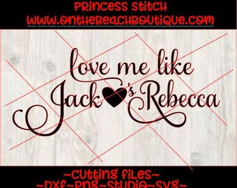 This Is Us SVG cutting file, love me like Jack loves Rebecca