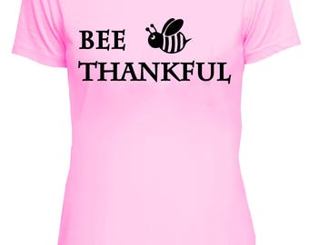 Bee Thankful T-shirt - Female - Bee Lives Matter - Support The Bees