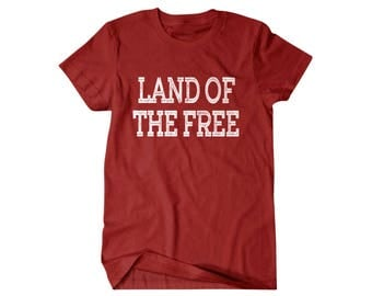 USA shirt, Patriot Gift, Land of the Free, gift for him, and her, hilarious tees