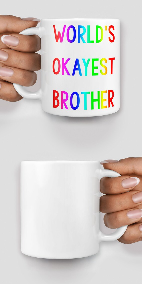 World's okayest brother mug - Christmas mug - Funny mug - Rude mug - Mug cup 4P078